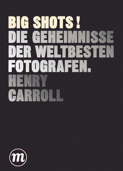 Big Shots!, Henry Carroll, foto.kunst.kultur