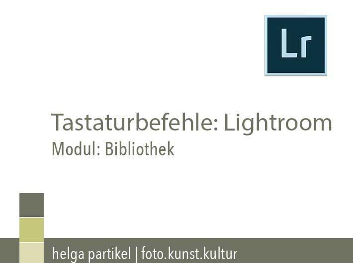 Tastaturbefehle Lightroom, foto.kunst.kultur, helga partikel