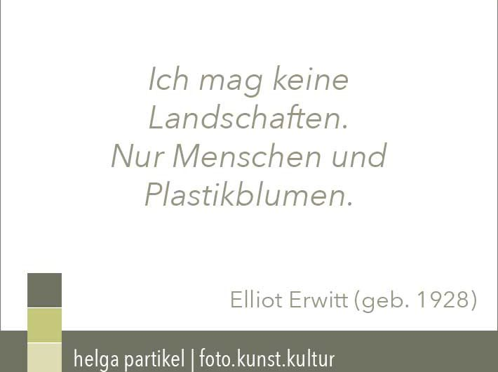 Zitat Elliott Erwitt, Foto.kunst.kultur, helga partikel
