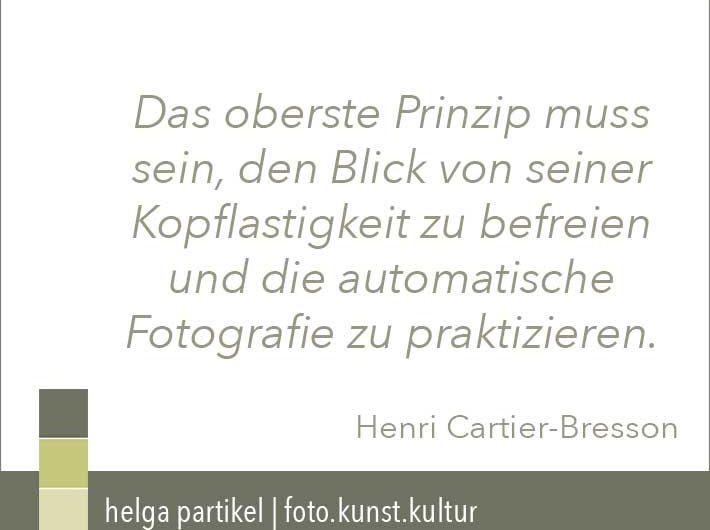 Cartier-Bresson, Zitat, foto.kunst.kultur, fotografieren im flow