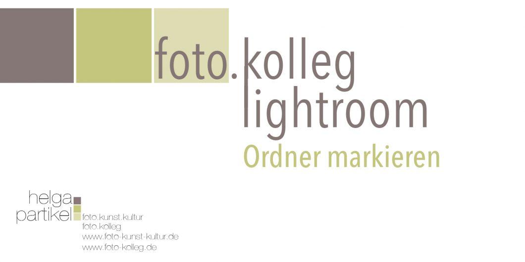 Adobe Lightroom, foto.kunst.kultur, Ordner markieren
