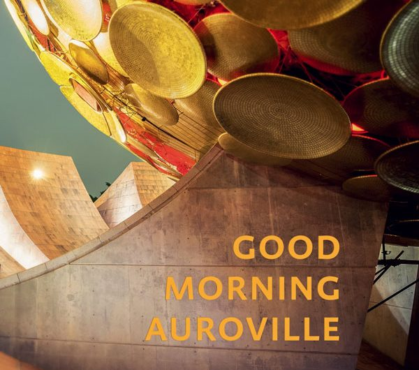 Good morning Auroville, foto.kunst.kultur, (c) David Klammer