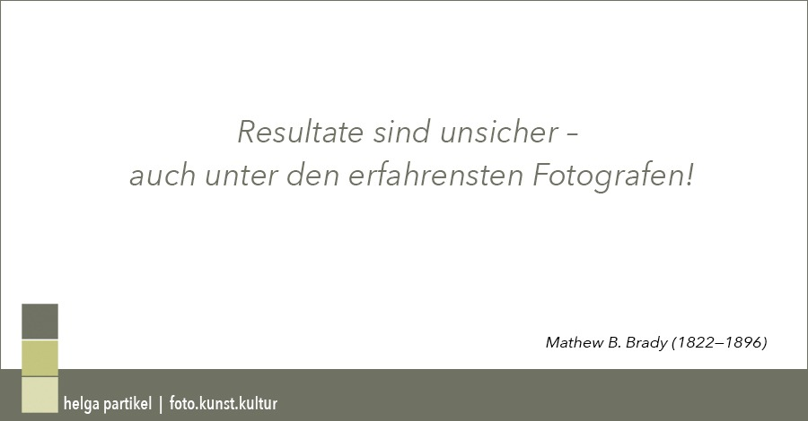 Mathew B. Brady, Fotograf, foto.kunst.kultur, zitiat