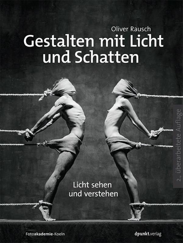 Gestalten mit Licht und Schatte, Oliver Rauch, dpunkt-Verlag